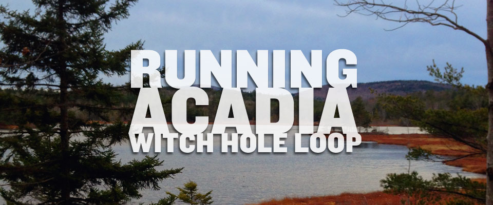 Running Acadia - Witch Hole Loop