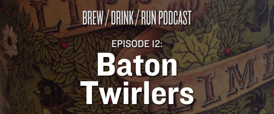 baton twirlers craft beer podcast