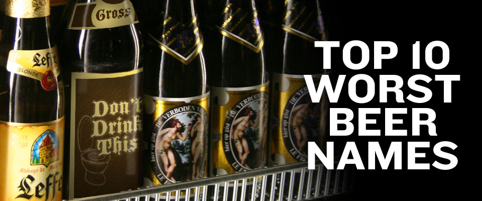 top 10 worst beer names
