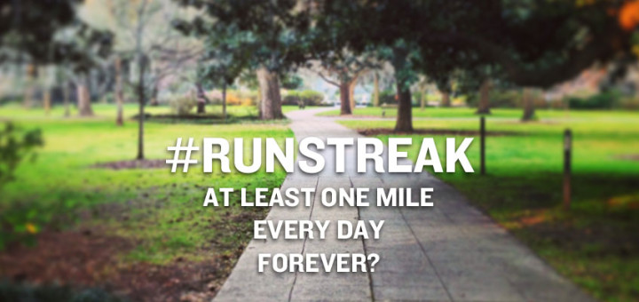 #RUNSTREAK. at least one mile. every day. forever