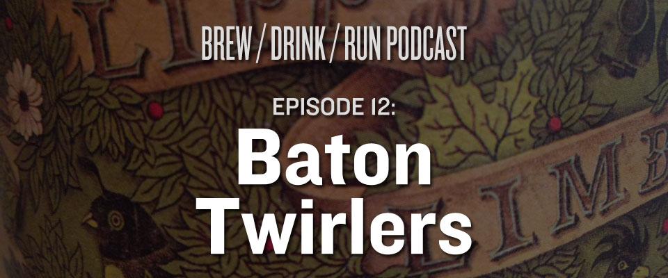baton twirlers craft beer podcast